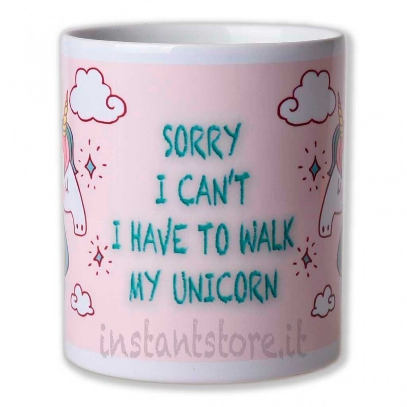 Tazza in ceramica sorry I can't I have to walk my unicorn