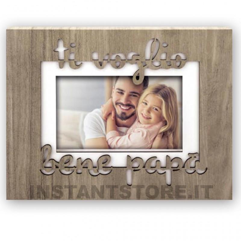 Cornice portafoto in legno ti voglio bene Papà per foto 10x15