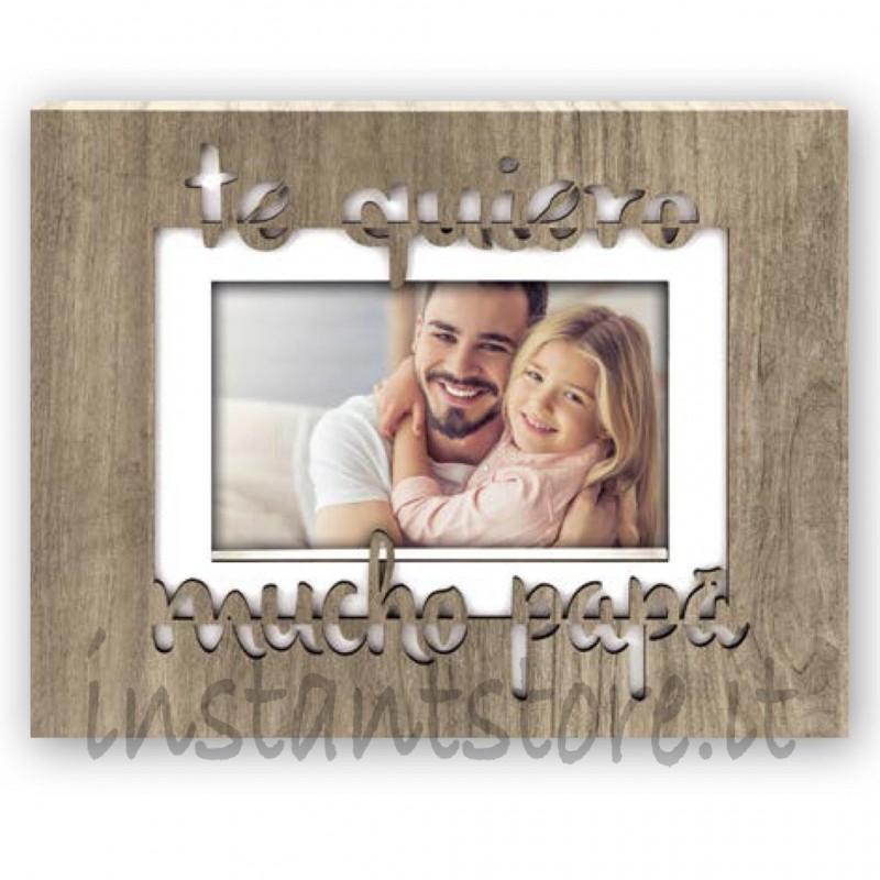 Cornice portafoto in legno te quiero mucho papà per foto 10x15