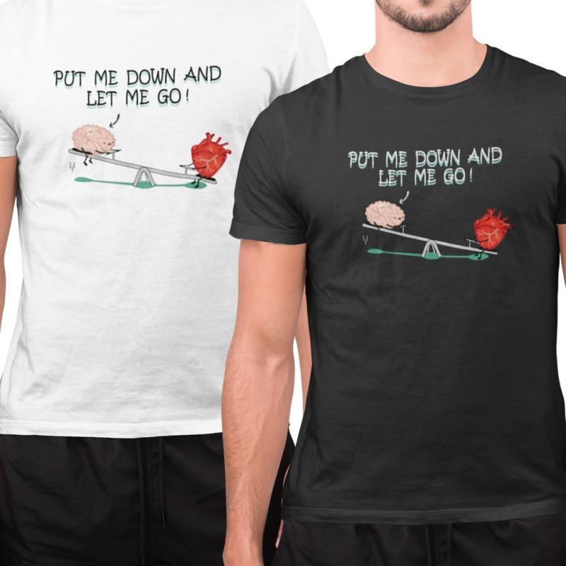 T-Shirt Divertente mettimi giù e lasciami andare maglietta bianca o nera